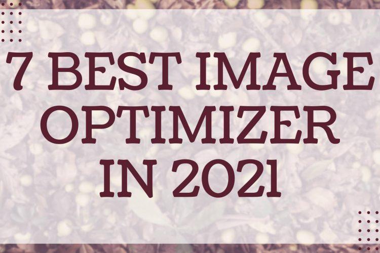 7 Best Image Optimizer in 2021